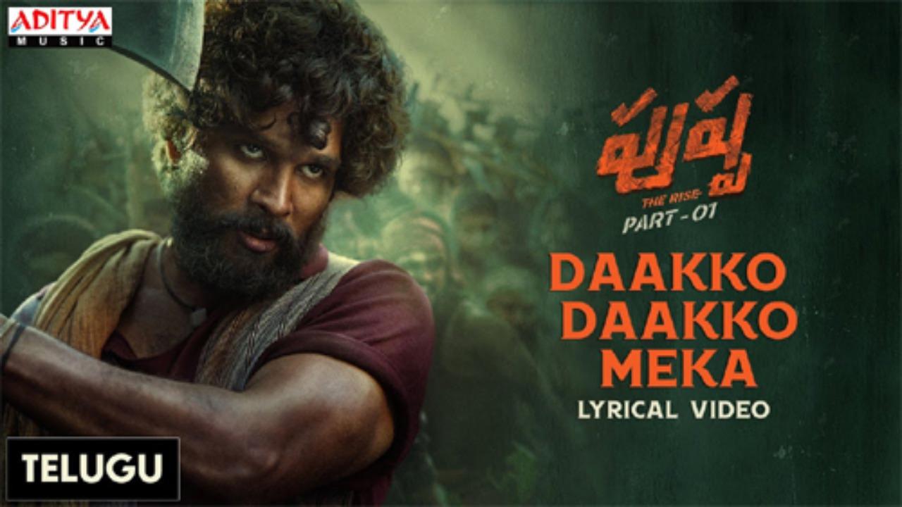 "Pushpa: ""Dakko Dakko Meka .. Pulochchi Korukuddi Peeka .."" Lyrical Video Song Release"